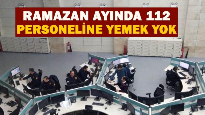 Ramazan ayında Samsun 112 personeline yemek yok