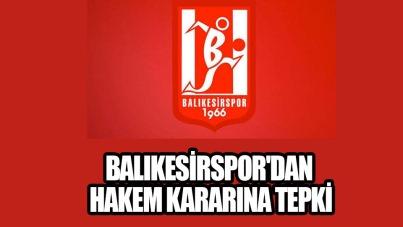Balıkesirspor'dan hakem kararına tepki