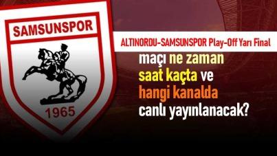 Altınordu-Samsunspor play-off yarı final maçı ne zaman, saat kaçta ve hangi kanalda canlı yayınlanacak?