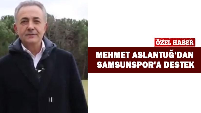 Mehmet Aslantuğdan Samsunspora destek