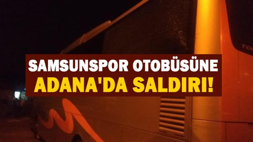 Samsunspor otobüsüne Adanada saldırı!