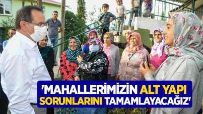 Başkan Demir: 'Mahallerimizin alt yapı sorunlarını tamamlayacağız'