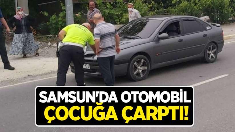 Samsun'da otomobil çocuğa çarptı!
