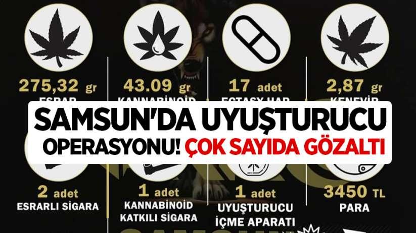 Samsun'da uyuşturucu operasyonu! Çok sayıda gözaltı