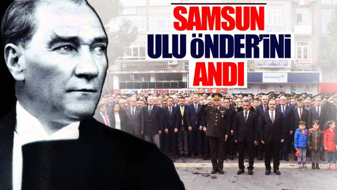 Samsun'da Atatürk'ü Anma Töreni Düzenlendi