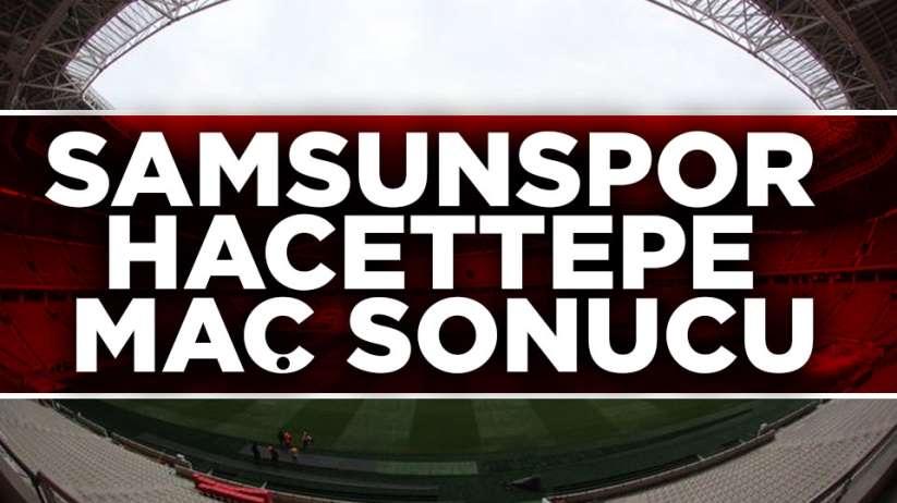 Samsunspor Hacettepe maç sonucu