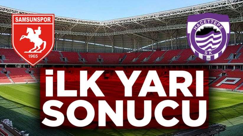 Samsunspor Hacettepe SK ilk yarı sonucu