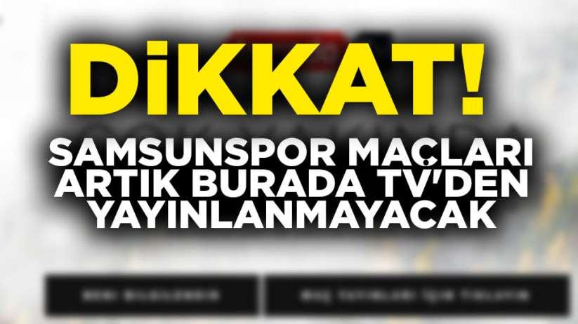 Samsunspor maçları artık Buradatv'den izlenmeyecek