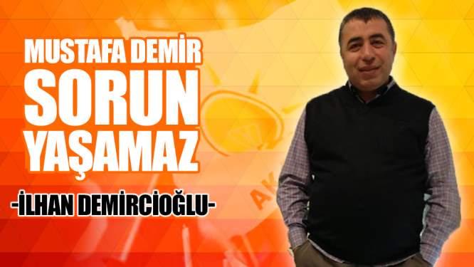 Mustafa Demir Sorun Yaşamaz