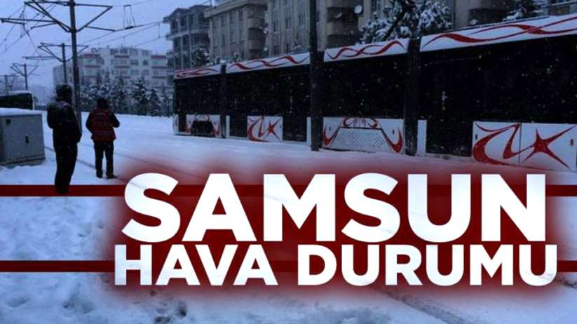 10 Ocak Cuma Samsun ve ilçeleri hava durumu