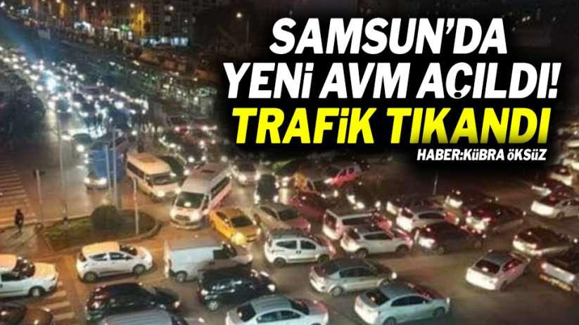 Samsun'da yeni AVM açıldı! Trafik tıkandı