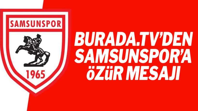 BuradaTV'den Samsunspor'a özür mesajı