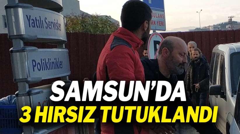 Samsun'da 3 hırsız tutuklandı