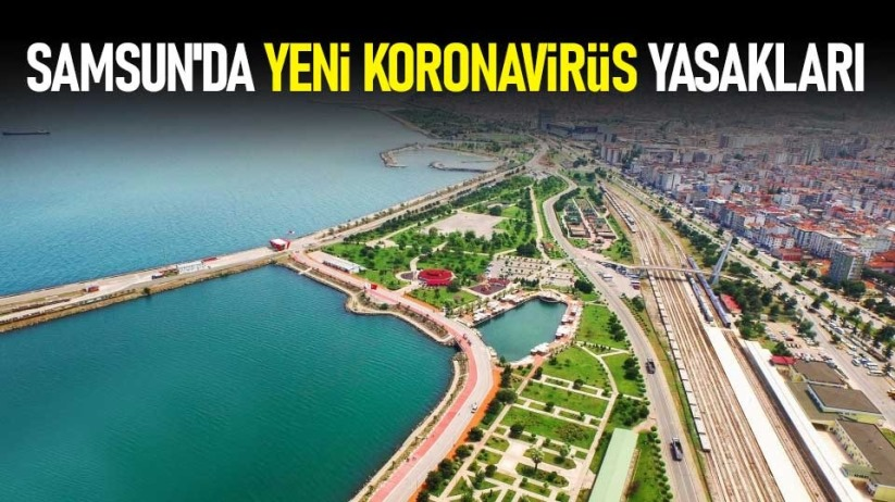 Samsun'da yeni koronavirüs yasakları