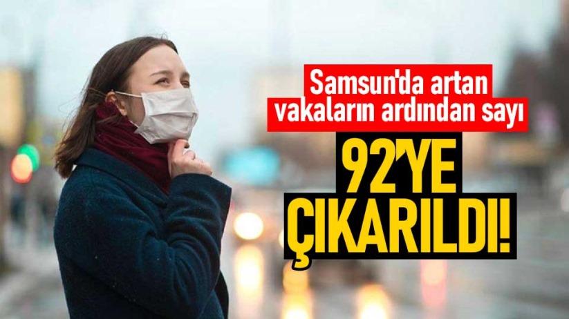 Samsun'da artan vakaların ardından sayı 92'ye çıkarıldı