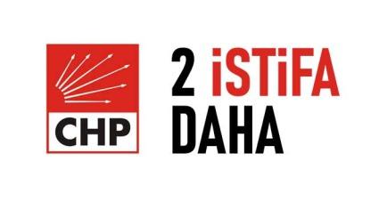 CHP'de 2 istifa daha