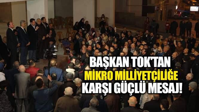 Başkan Tok'tan mikro milliyetçiliğe karşı güçlü mesaj!