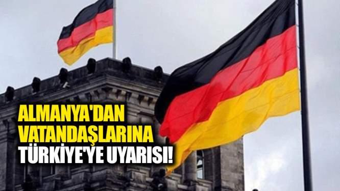 Almanya'da Vatandaşlarına Türkiye'ye Seyahat Uyarısı!