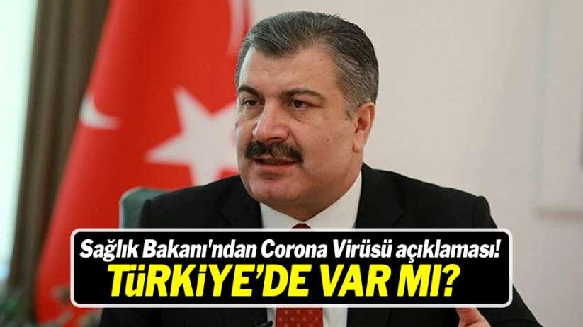 Sağlık Bakanı'ndan Corona Virüsü açıklaması! Türkiye'de var mı?