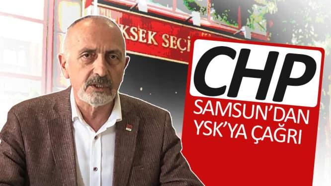Samsun CHP'den YSK'ya çağrı