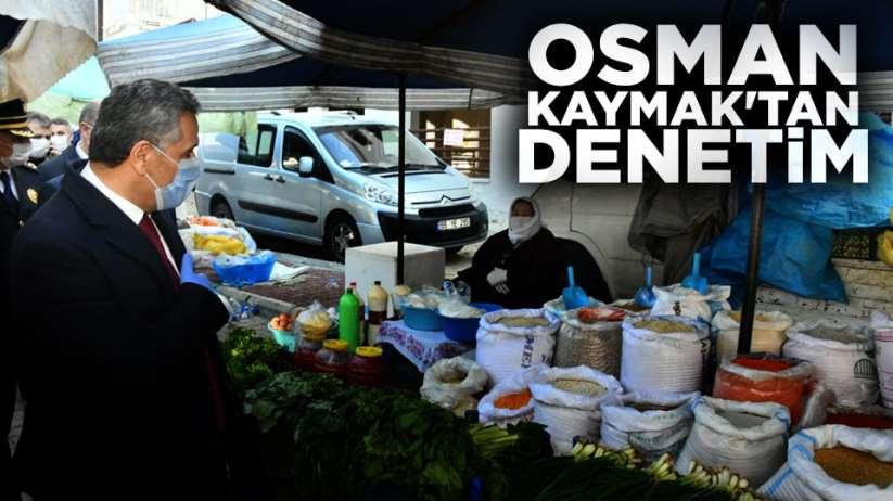 Osman Kaymak'tan denetim