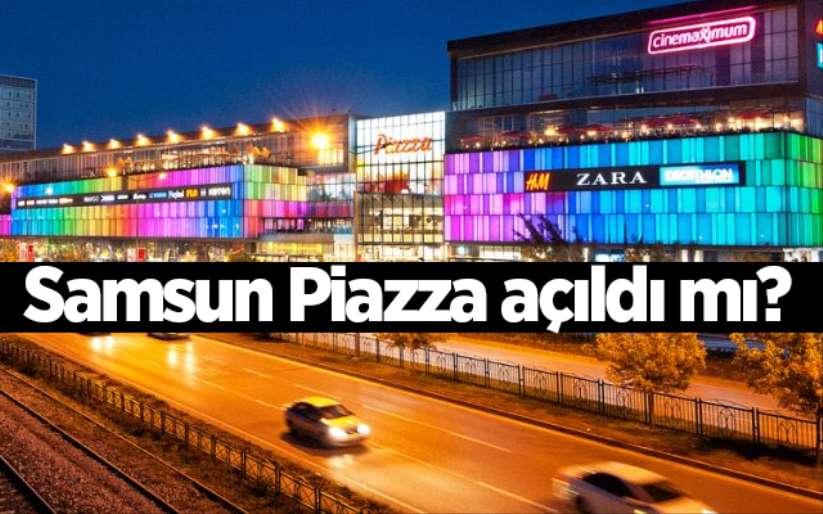 Samsun Piazza açıldı mı?
