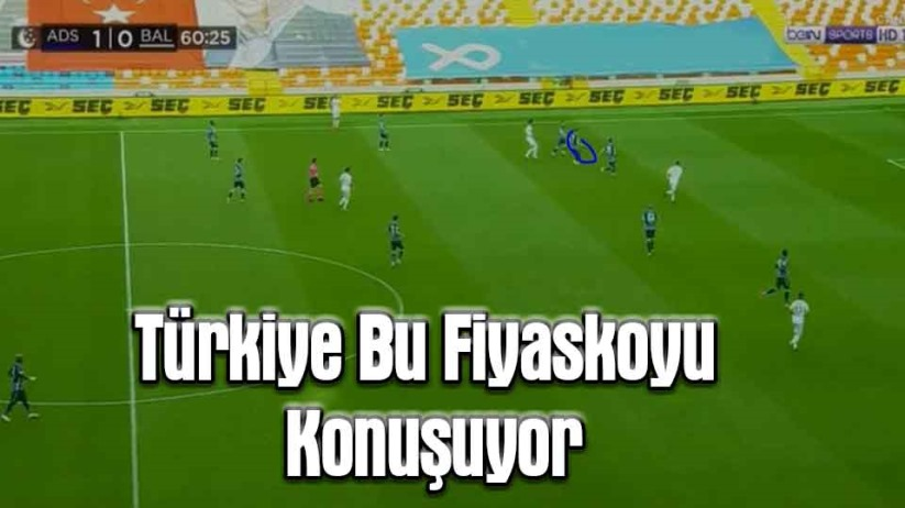 Türkiye Bu Fiyaskoyu Konuşuyor