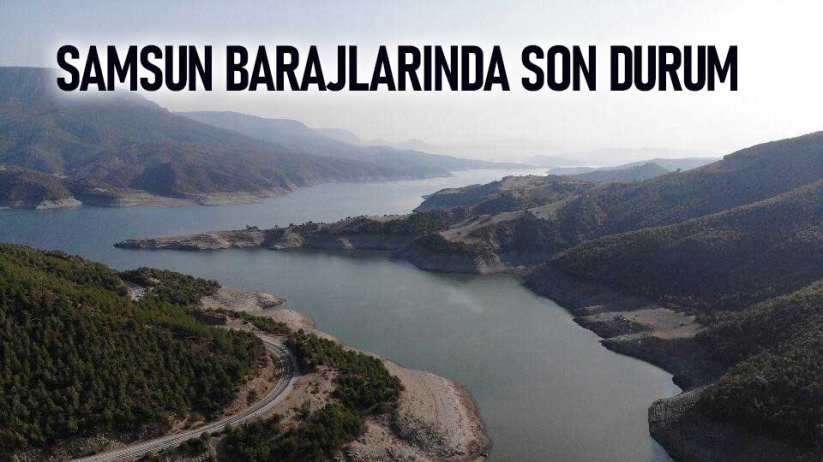 Samsun barajlarında son durum