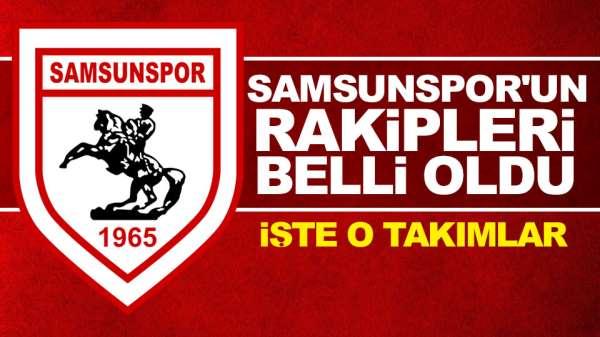 Samsunspor'un yeni sezon'da rakipleri belli oldu