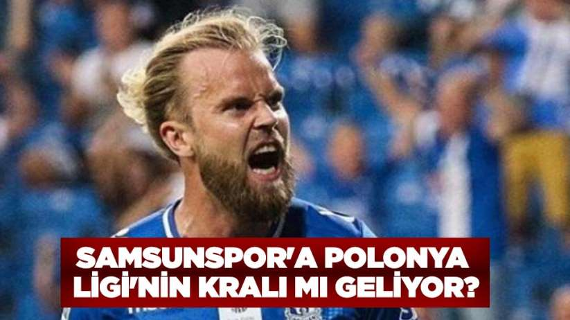 Samsunspor'a Polonya Ligi'nin Kralı Mı Geliyor?