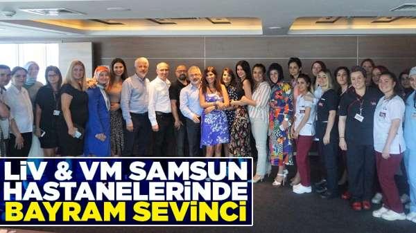 Liv & VM Samsun Hastanelerinde Bayram Sevinci