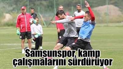 Samsunspor, kamp çalışmalarını sürdürüyor