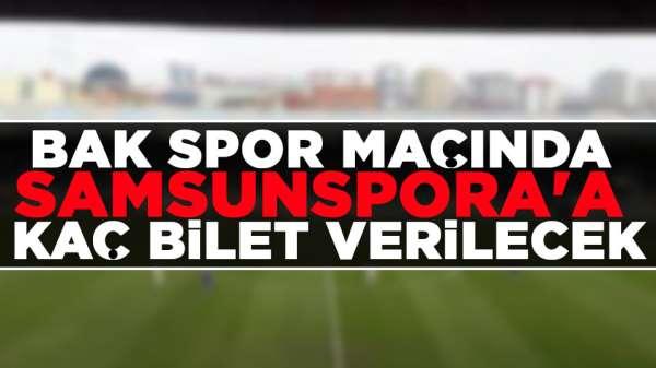 BAK Spor maçında Samsunspor'a Kaç Bilet Verilecek?