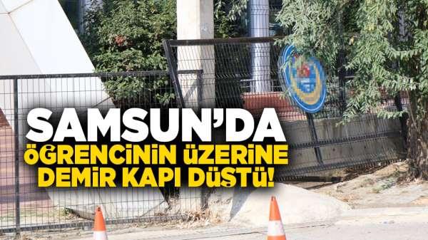 Samsun'da öğrencinin üzerine demir kapı düştü