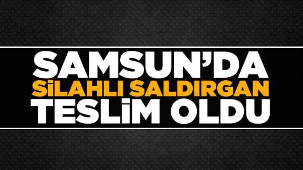 Samsun'da silahlı saldırgan teslim oldu