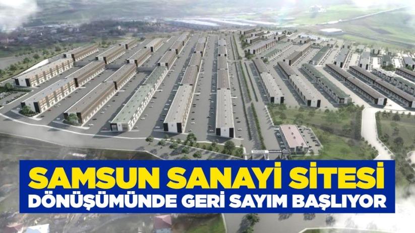 Samsun Sanayi Sitesi dönüşümünde geri sayım başlıyor