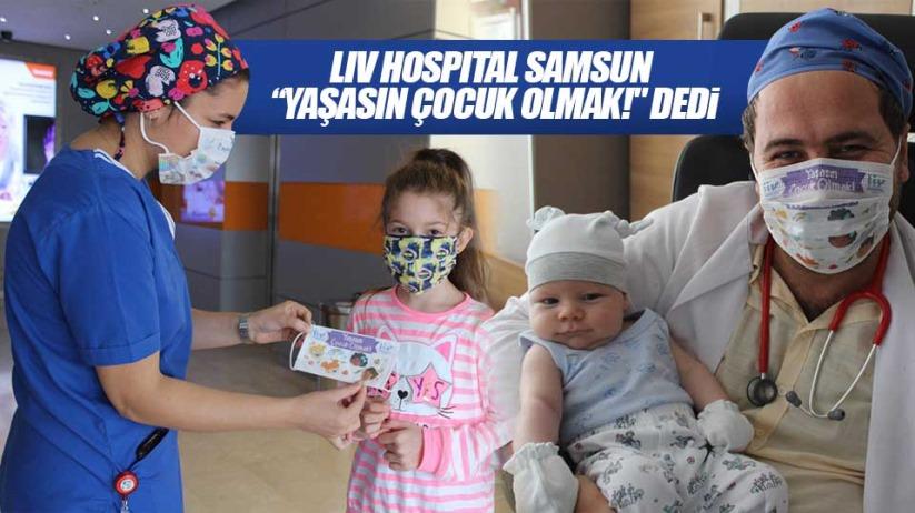 Liv Hospital Samsun Yaşasın Çocuk Olmak! dedi