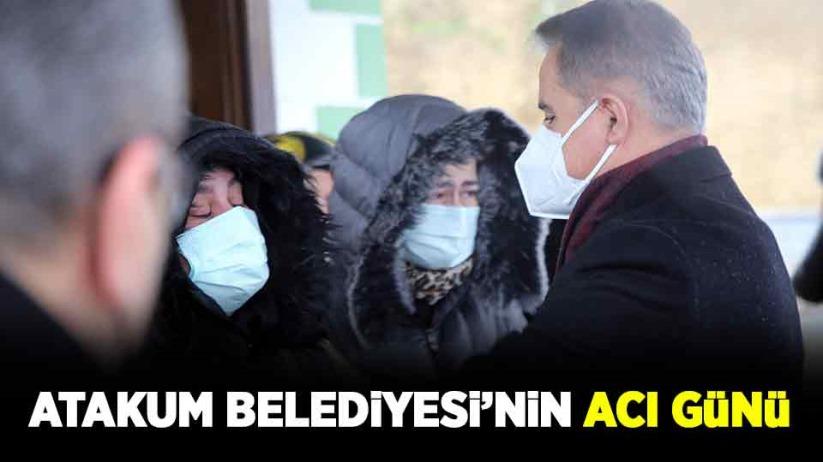 Atakum Belediyesinin acı günü