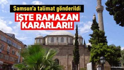 Samsun'a talimat gönderildi! İşte ramazan kararları!