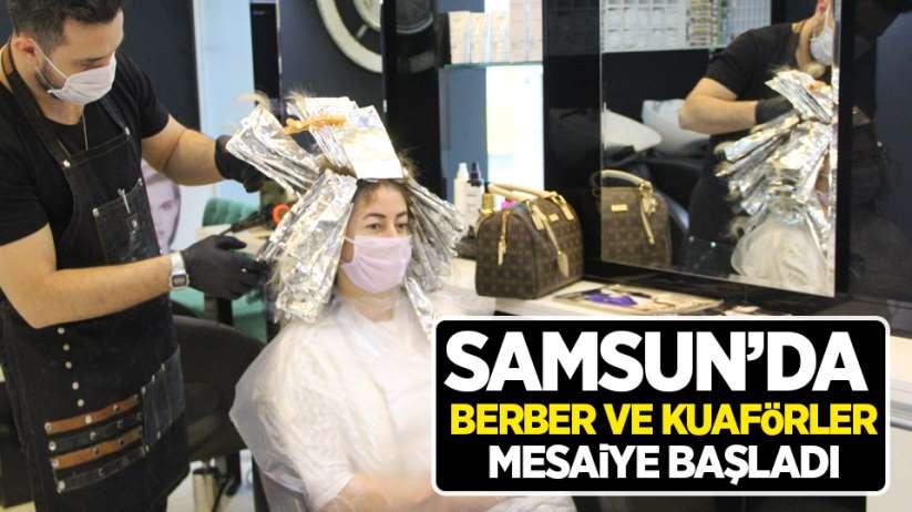 Samsun'da berber ve kuaförler mesaiye hızlı başladı