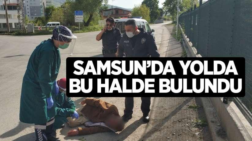 Samsun'da yolda bu halde bulundu!
