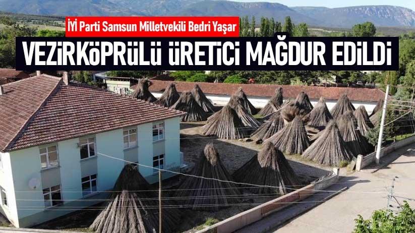 Bedri Yaşar: Vezirköprülü üretici mağdur edildi