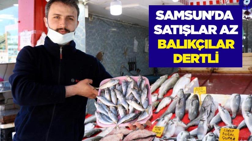 Samsunda satışlar az, balıkçılar dertli