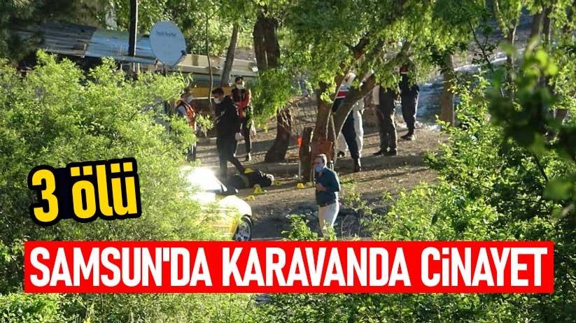 Samsunda karavanda cinayet: 3 ölü