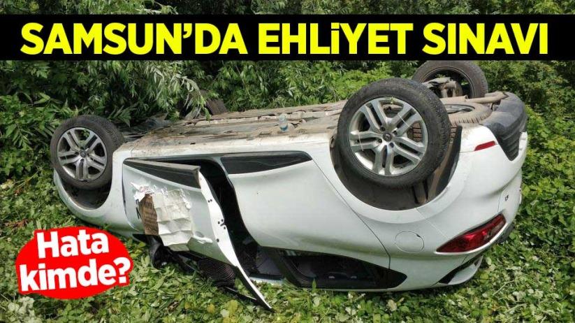 Samsunda ehliyet sınavında araç takla attı