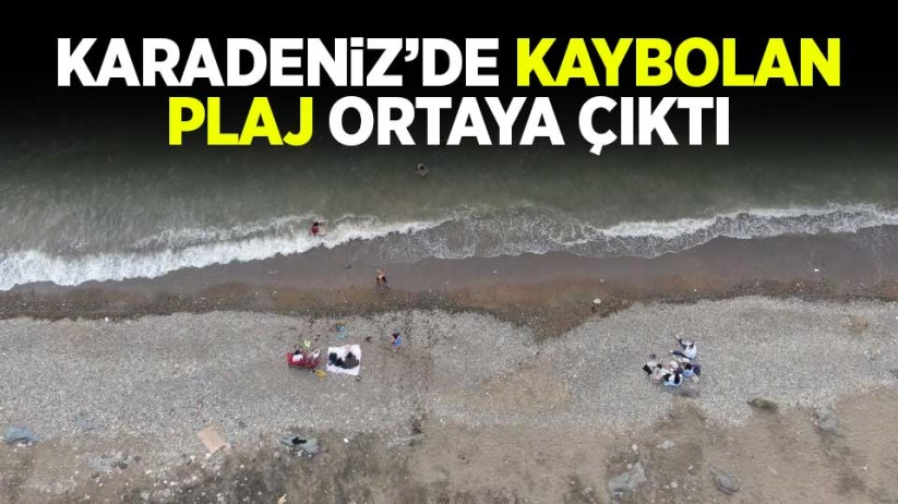 Karadenizde kaybolan plaj yeniden ortaya çıktı