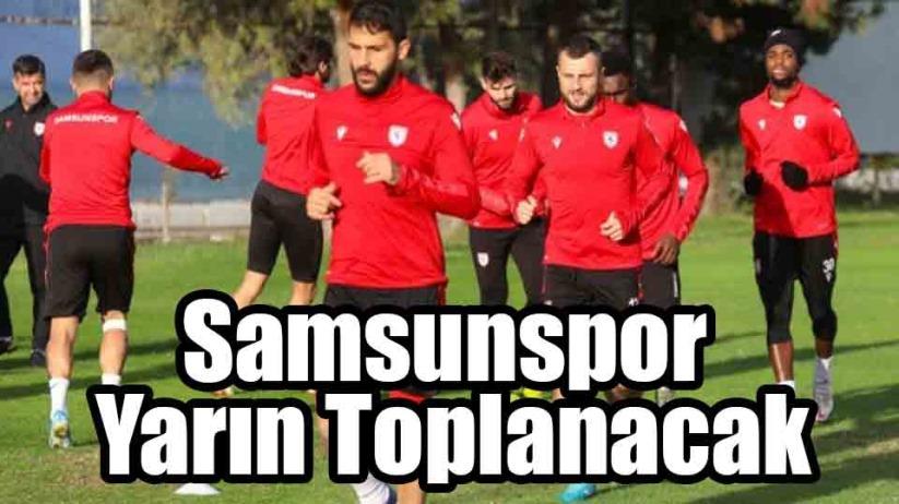 Samsunspor Yarın Toplanacak
