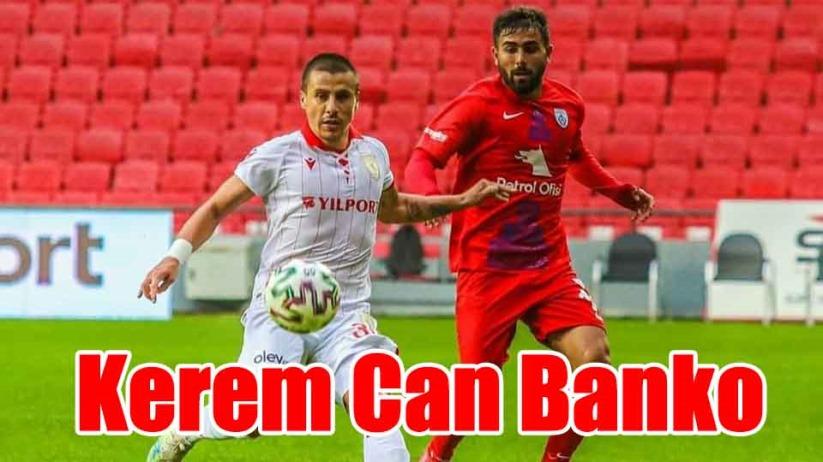 Samsunspor'da Kerem Can Banko
