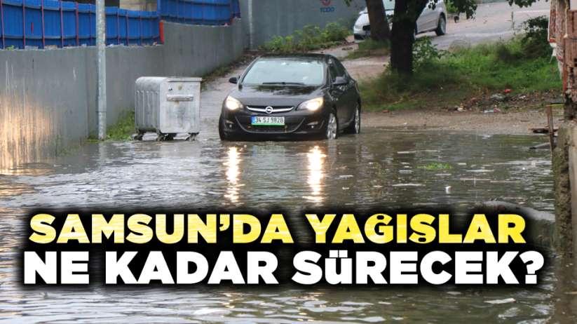 Samsun'da yağışlar ne kadar sürecek?