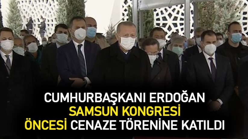 Cumhurbaşkanı Erdoğan, Samsun kongresi öncesi cenaze törenine katıldı